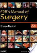 Srb's Manual of Surgery by Bhat