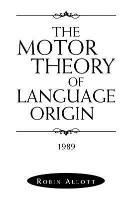 The Motor Theory of Language Origin