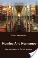 Homies and Hermanos:God and Gangs in Central America