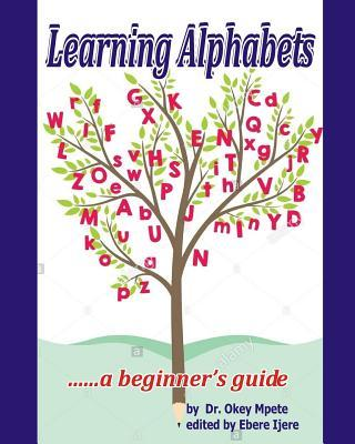 Learning Alphabets...... a Beginner's Guide.