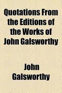 Quotations From the Editions of the Works of John Galsworthy