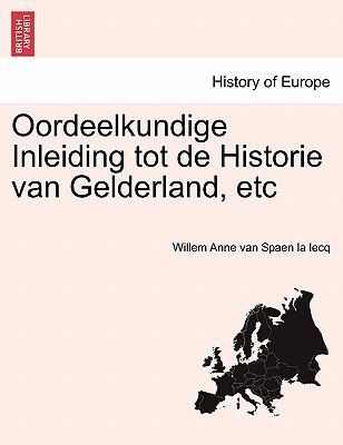 Oordeelkundige Inleiding tot de Historie van Gelderland, etc Vierde Deel