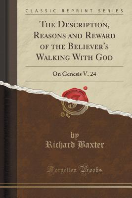 The Description, Reasons and Reward of the Believer's Walking With God