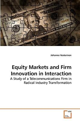 Equity Markets and Firm Innovation in Interaction