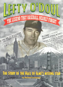 Lefty O'Doul - The Legend That Baseball Nearly Forgot