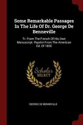 Some Remarkable Passages in the Life of Dr. George de Benneville
