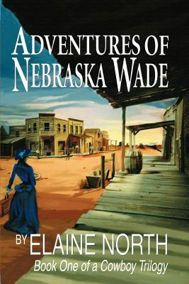 Adventures of Nebraska Wade