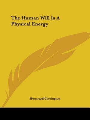 The Human Will Is a Physical Energy