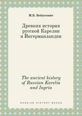 The Ancient History of Russian Karelia and Ingria
