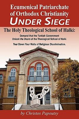 Ecumenical Patriarchate of Orthodox Christianity Under Siege