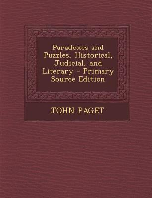 Paradoxes and Puzzles, Historical, Judicial, and Literary