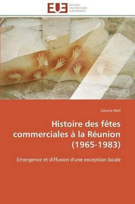 Histoire des Fetes Commerciales a la Reunion (1965-1983)
