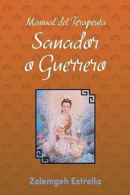 Manual del Terapeuta, Sanador o Guerrero