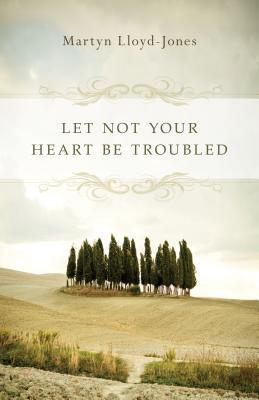 Let Not Your Heart B...