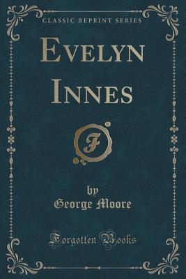 Evelyn Innes (Classic Reprint)