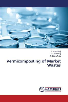 Vermicomposting of Market Wastes