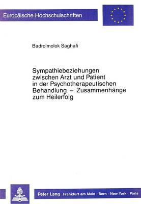 Sympathiebeziehungen zwischen Arzt und Patient in der psychotherapeutischen Behandlung - Zusammenhänge zum Heilerfolg
