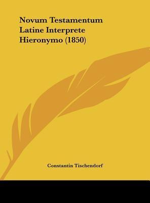 Novum Testamentum Latine Interprete Hieronymo (1850)
