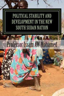 Political Stability and Development in the New South Sudan Nation