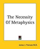 The Necessity of Metaphysics