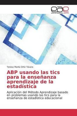 ABP usando las tics para la enseñanza aprendizaje de la estadística