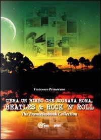 C'era un bimbo che sognava Roma, Beatles & rock 'n' roll