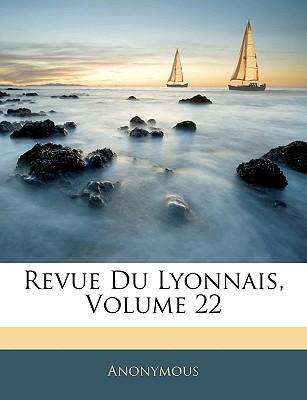Revue Du Lyonnais, Volume 22