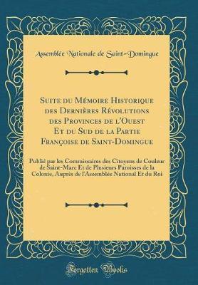 Suite du Mémoire Historique des Dernières Révolutions des Provinces de l'Ouest Et du Sud de la Partie Françoise de Saint-Domingue