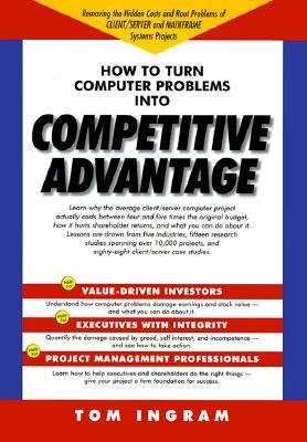 How to Turn Computer Problems into Competitive Advantage