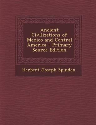 Ancient Civilizations of Mexico and Central America - Primary Source Edition