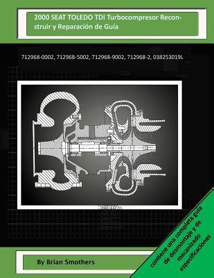 2000 SEAT TOLEDO TDI Turbocompresor Reconstruir y Reparación de Guía