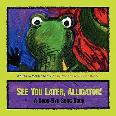 See You Later Alligator a Song Book