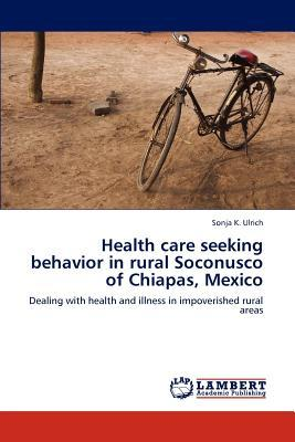 Health care seeking behavior in rural Soconusco of Chiapas, Mexico
