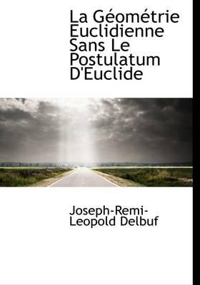 La G Om Trie Euclidienne Sans Le Postulatum D'Euclide