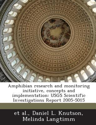 Amphibian Research and Monitoring Initiative, Concepts and Implementation
