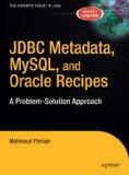 JDBC Metadata, MySQL, and Oracle Recipes