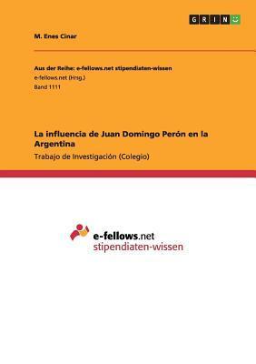 La influencia de Juan Domingo Perón en la Argentina