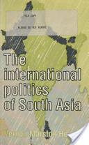 The International Politics of South Asia