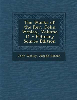 The Works of the REV. John Wesley, Volume 11