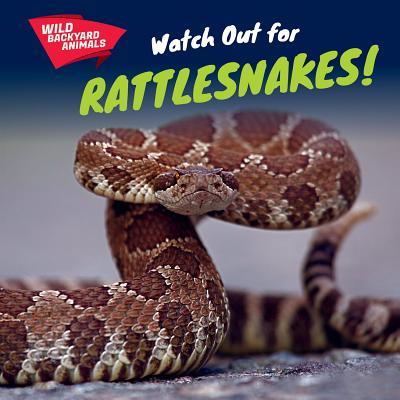 Watch Out for Rattlesnakes!
