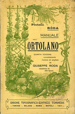 Manuale dell'ortolano contenente la coltivazione ordinaria e forzata delle piante d'ortaggio