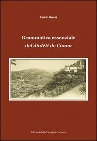 Grammatica essenziale del dialètt de Còmm