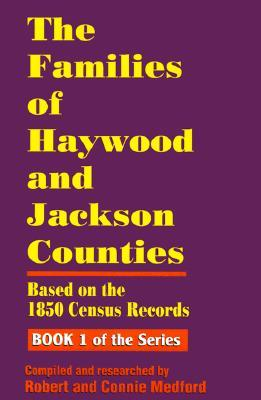 The Families of Haywood and Jackson Counties, North Carolina