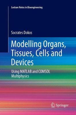 Modelling Organs, Tissues, Cells and Devices