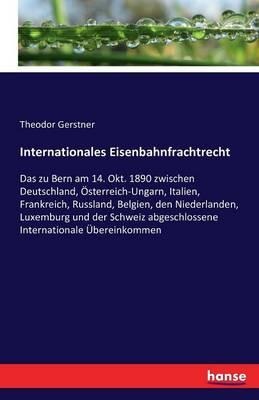 Internationales Eisenbahnfrachtrecht