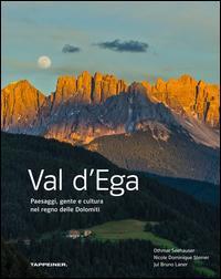Val d'Ega. Paesaggi, gente e cultura nel regno delle Dolomiti. Ediz. illustrata