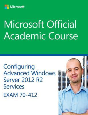 Configuring Advanced Windows Server 2012 Services R2 Services