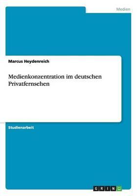 Medienkonzentration im deutschen Privatfernsehen