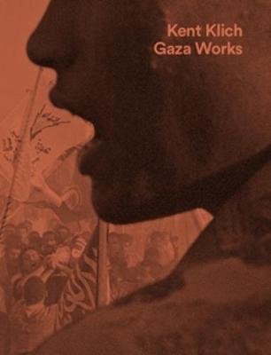 Kent Klich. Gaza Wor...