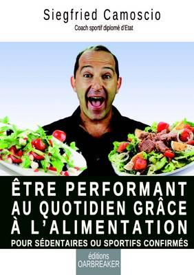 Être Performant au Quotidien Grace a l'Alimentation